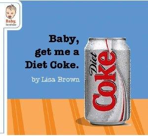 baby_get_me_a_diet_coke.jpg